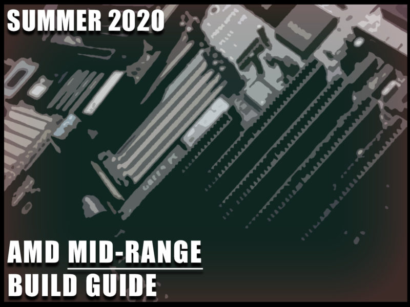 AMD Mid-Range Gaming PC Build Guide Summer 2020 Featured Image