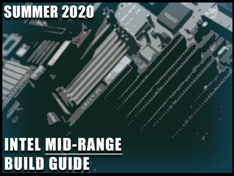 Intel Mid-Range Gaming PC Guide Summer 2020 Featured Image
