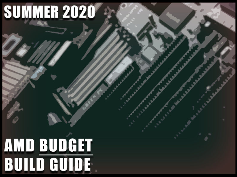 AMD Budget Gaming PC Build Guide Summer 2020 Edition Featured Image