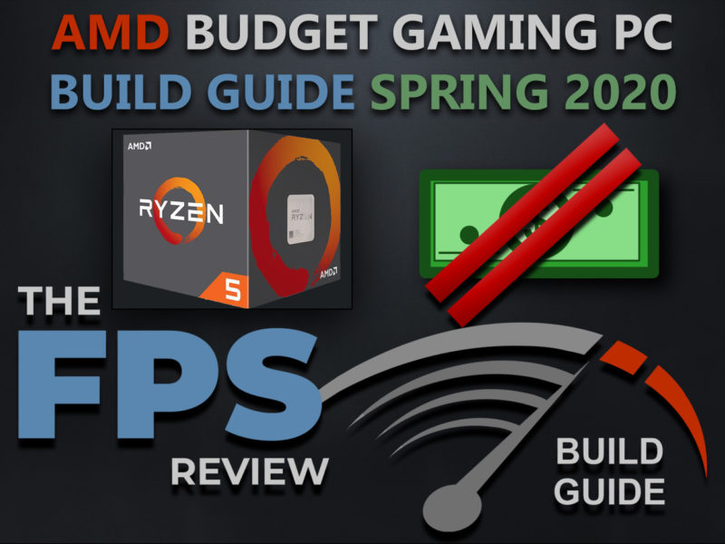 AMD Gaming PC Budget Build Guide Spring 2020
